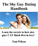 The Shy Guy Dating Handbook