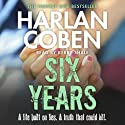 Six Years (       UNABRIDGED) by Harlan Coben Narrated by Kerry Shale