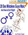 20 Sex Mistakes Guys Make - Sex Tips to Spice Up Your Love Life!