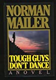 Norman Mailer Tough Guys Don't Dance