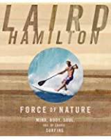 Force of Nature: Mind, Body, Soul and, of Course, Surfing
