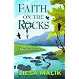 Faith on the Rocks (Daisy Arthur Mystery) ~ Liesa Malik