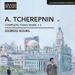 Tcherepnin: Complete Piano Music Vol. 3 [Giorgio Koukl] [Grand Piano : GP635]