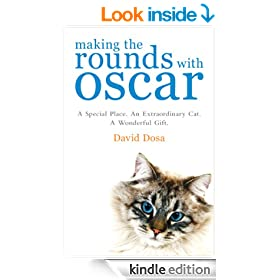 Making the Rounds with Oscar: The Inspirational Story of a Doctor, His Patients and a Very Special Cat