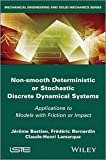img - for Non Smooth Deterministic or Stochastic Discrete Dynamical Systems: Applications to Models with Friction or Impact (Iste) by Jerome Bastien (2013-02-25) book / textbook / text book