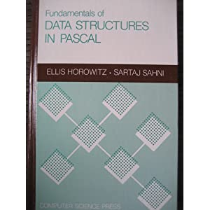 Fundamentals of Data Structures in Turbo Pascal: For the IBM PC (Computer Software Engineering Series) Ellis Horowitz and Sartaj Sahni