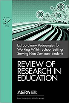 Extraordinary Pedagogies For Working Within School Settings Serving Nondominant Students (Review Of Research In Education)