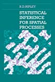 Statistical Inference for Spatial Processes (0521424208) by Ripley, B. D.