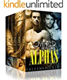 Owned By The Alphas Boxed Set: A Werewolf Shifter Romance