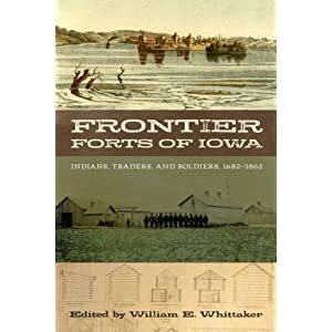 Frontier forts of Iowa : Indians, traders, and soldiers, 1682-1862