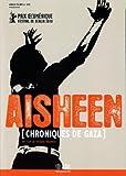 echange, troc Aisheen - Chroniques de Gaza