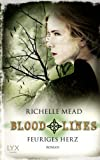 Richelle Mead Bloodlines 04. Feuriges Herz