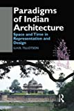 Paradigms of Indian Architecture: Space ...