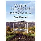 Viejas Estancias de la Patagonia (Historia argentina)