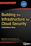 Building the Infrastructure for Cloud Security: A Solutions View (Experts Voice in Internet Security)