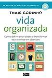 Vida Organizada - Como Definir Prioridades E Transformar Seus Sonhos Em Objetivos