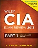 img - for Wiley CIA Exam Review 2013, Part 1, Internal Audit Basics (Wiley CIA Exam Review Series) book / textbook / text book