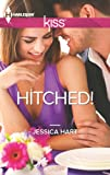 Hitched! (Harlequin Kiss)
