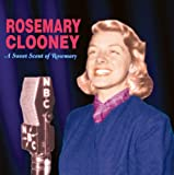 Sweet Scent of Rosemary Rosemary Clooney