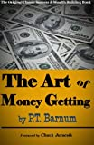 Art of Money Getting: Golden Rules for Getting Money