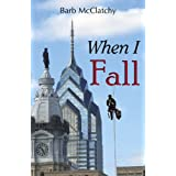 When I Fall ~ Barb McClatchy