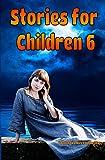 Children's Book: Stories for Children 6: Children's books ages 6-12 (Great Children's Books) (WONDERFUL STORIES FOR CHILDREN)