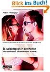 Sexualp�dagogik in den Medien. Von Dr...