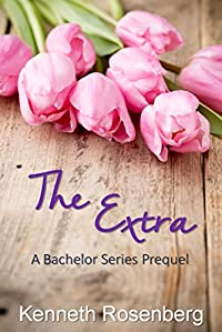 The Extra: A Bachelor Series Prequel by Kenneth Rosenberg ebook deal