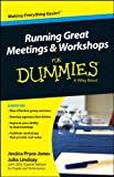 img - for Running Great Meetings and Workshops For Dummies (For Dummies (Business & Personal Finance)) book / textbook / text book
