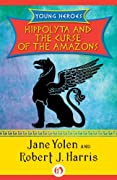Hippolyta and the Curse of the Amazons (Young Heroes) by Robert J. Harris, Jane Yolen cover image