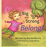 img - for Big and Strong, I Belong! book / textbook / text book