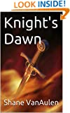 Knight's Dawn (The Knight Of Stars Saga Book 1)