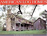 img - for American Log Homes by Arthur Thiede (2000-11-22) book / textbook / text book