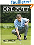 One Putt: The Ultimate Guide to Perfe...