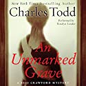 An Unmarked Grave: A Bess Crawford Mystery, Book 4 Audiobook by Charles Todd Narrated by Rosalyn Landor