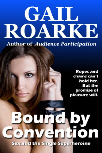 Bound by Convention (Sex and the Single Superheroine)