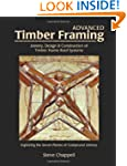 Advanced Timber Framing: Joinery, Des...