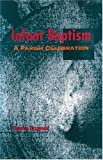 img - for Infant Baptism: A Parish Celebration (Font and Table Series) book / textbook / text book