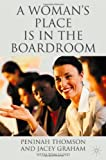img - for A Woman's Place is in the Boardroom: The Business Case book / textbook / text book