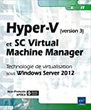 Acheter le livre Hyper-V et System Center Virtual Machine Manager – Technologie de virtualisation sous Windows Server 2012