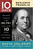 Benjamin Franklin (10 Days That Shook Your World) (1416964460) by Colbert, David