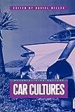 Car Cultures (Materializing Culture)