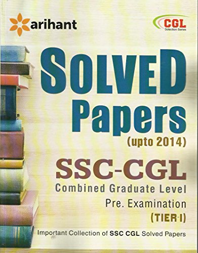 Solved Papers SSC CGL Combined Graduate Level Pre Examination Tier-I: (upto 2014) Image