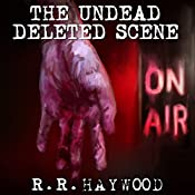 FREE: The Undead: Deleted Scene | [R R Haywood]