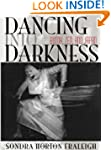 Dancing Into Darkness: Butoh, Zen, an...