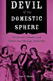 Scott C. Martin Devil of the Domestic Sphere: Temperance, Gender, and Middle-Class Ideology, 1800-1860 (Drugs and Alcohol Contested Histories)