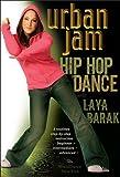 Urban Jam! Hip Hop Dance, 3 Routines: beginner-to-advanced, Laya Barak