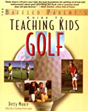 img - for Teaching Kids Golf: A Baffled Parent's Guide book / textbook / text book