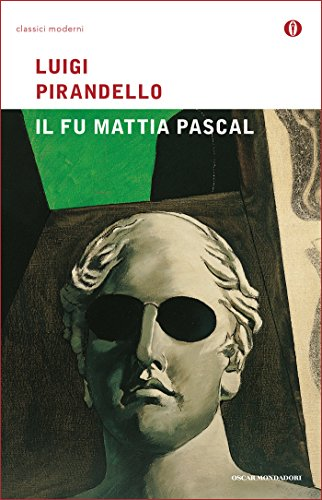 Il fu Mattia Pascal Mondadori Oscar classici moderni Vol 1 PDF