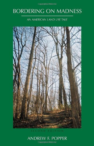 Bordering on Madness: An American Land Use Tale, Second Edition
